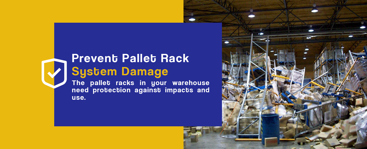 Prevent Pallet Rack System Damage