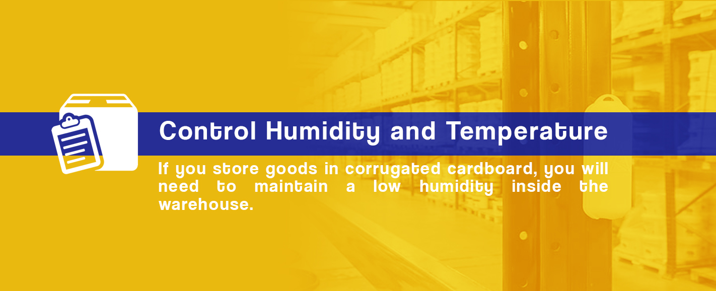 Control Warehouse Humidity and Temperature when storing goods in corrugated cardboard.