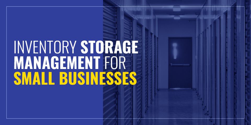Inventory Storage Management for Small Businesses