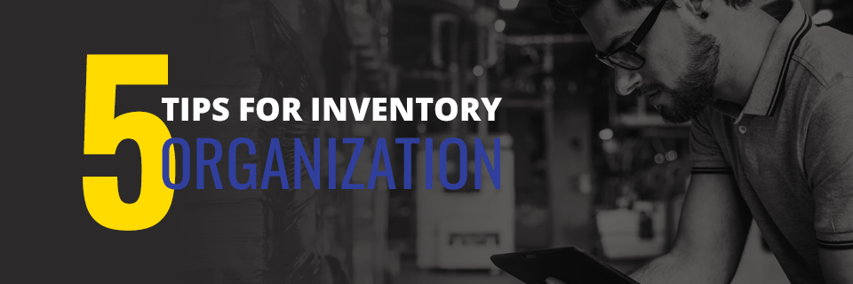 Five Tips for Inventory Organization