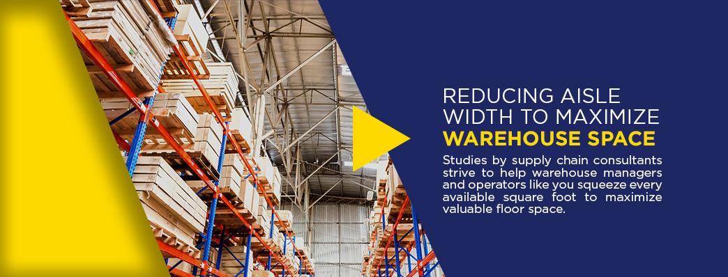 Using Minimum Warehouse Aisle Widths to Maximize Space