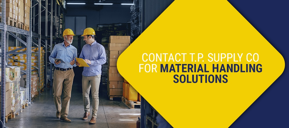 Contact T.P. Supply Co for Material Handling Solutions